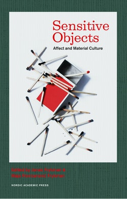 Sensitive objects : affect and material culture