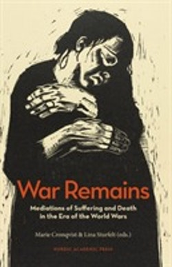 War remains : mediations of suffering and death in the era of the World Wars