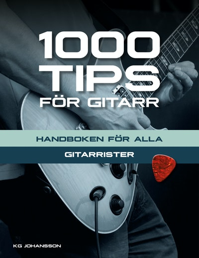 1000 tips för gitarr : handboken för alla gitarrister