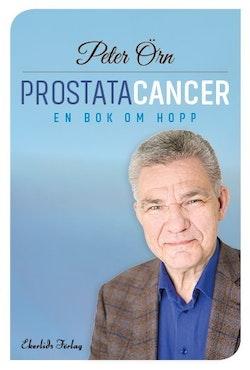 Prostatacancer : en bok om hopp