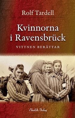 Kvinnorna i Ravensbrück : vittnen berättar