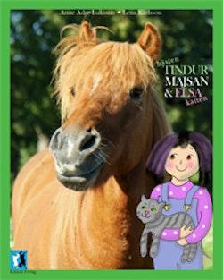 Hästen Tindur, Majsan och katten Elsa
