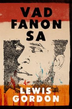 Vad Fanon sa
