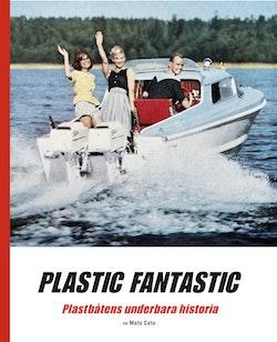 Plastic fantastic : plastbåtens underbara historia