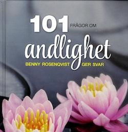 101 frågor om andlighet : Benny Rosenqvist ger svar