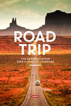 Road trip : USA:s bästa bilresor från Alaska till Louisiana