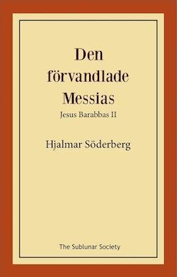 Den förvandlade Messias : Jesus Barabbas II