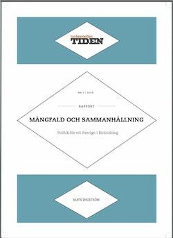 Mångfald och sammanhållning : politik för ett Sverige i förändring