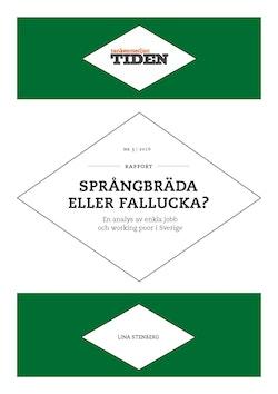 Språngbräda eller fallucka? : En analys av enkla jobb och working poor i Sverige