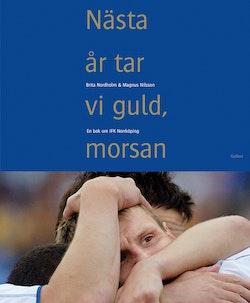 Nästa år tar vi guld, morsan : en bok om IFK Norrköping