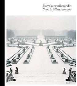 Halva kungariket är ditt : svenska folkets kulturarv