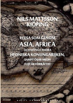 Reesa som genom Asia, Africa och många andra hedniska konungarijken, sampt öijar medh flijt är förrättat