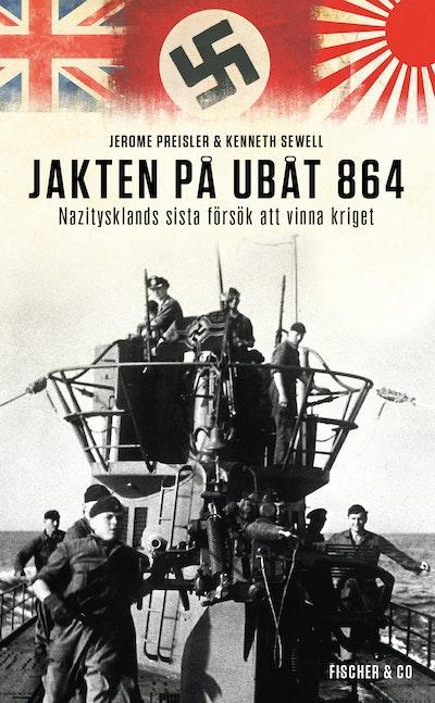 Jakten på ubåt 864 : Nazitysklands sista försök att vinna kriget