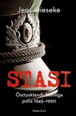 Stasi : Östtysklands hemliga polis, 1945-1990