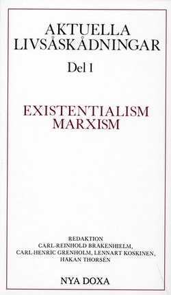 Aktuella livsåskådningar. D. 1, Existentialism, marxism