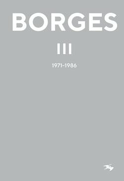 Jorge Luis Borges 3 : 1971-1986