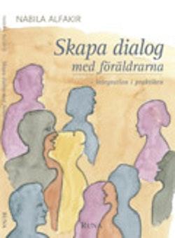 Skapa dialog med föräldrarna : integration i praktiken