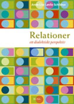 Relationer : ett dialektiskt perspektiv : ett dialektiskt perspektiv