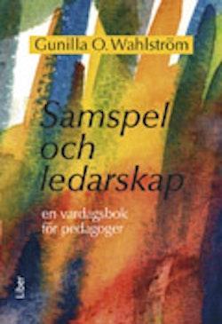 Samspel och ledarskap : en vardagsbok för pedagoger