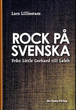 Rock på svenska : från Little Gerhard till Laleh