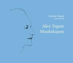 Alice Tegnér : musikskapare