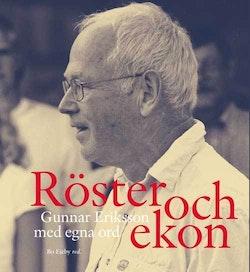 Röster och ekon : Gunnar Eriksson med egna ord