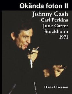 Okända foton II : Johnny Cash, Carl Perkins, June Carter i Stockholm 1971