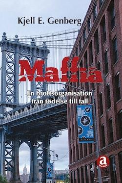 Maffia, en brottsorganisation från födelse till fall