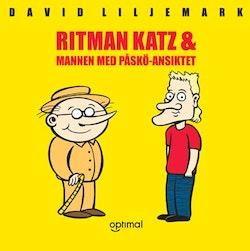 Ritman Katz & Mannen med Påskö-ansiktet