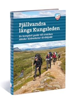 Fjällvandra längs Kungsleden : en komplett guide til sträckan Abisko - Kebnekaise - Kvikkjokk