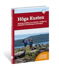 Höga kusten : vandring, paddling och sevärdheter i världsarvet, skärgården och Skuleskogens nationalpark