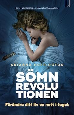 Sömnrevolutionen : förändra ditt liv en natt i taget.