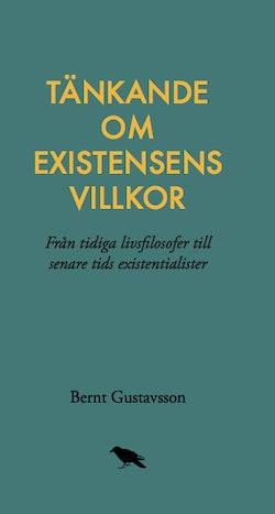 Tänkande om existensens villkor: Från tidiga livsfilosofer till senare tids