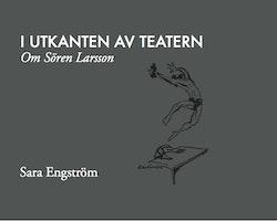 I utkanten av teatern : om Sören Larsson