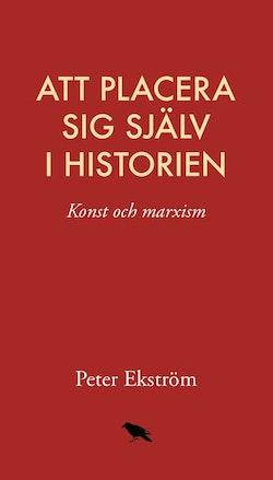 Att placera sig själv i historien: konst och marxism