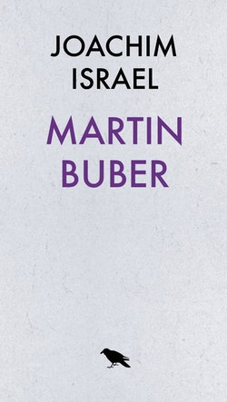 Martin Buber - Dialogfilosof och sionist