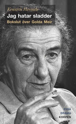 Jag hatar sladder : bokslut över Golda Meir - drama, essä