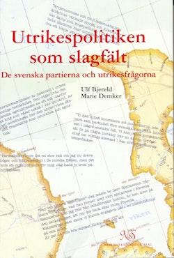 Utrikespolitiken som slagfält - De svenska partierna och utrikesfrågorna