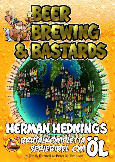 Herman Hedning. Beer, Brewing & Bastards - Herman Hednings brutalkompletta seriebibel om öl