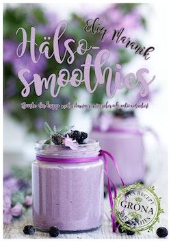Hälso-smoothies : boosta med vitaminer, mineraler och antioxidanter