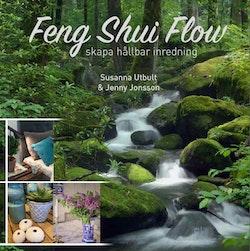 Feng shui flow : skapa hållbar inredning