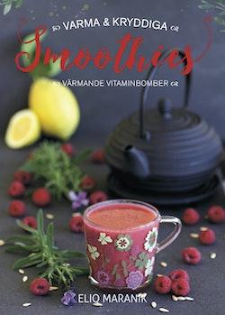 Varma & kryddiga smoothies : värmande vitaminbomber
