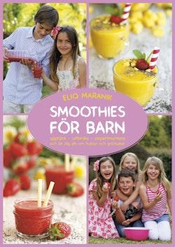 Smoothies för barn : upptäck - utforska - experimentera och lär dig allt om frukter och grönsaker