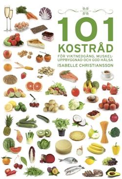 101 Kostråd för viktnedgång, muskeluppbyggnad och god hälsa