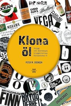 Klona öl : brygg och återskapa bryggeriernas fantastiska öl