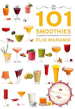 101 Smoothies vitaminrika fruktdrinkar att njuta av!
