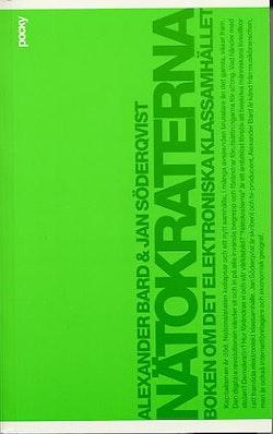 Nätokraterna : boken om det elektroniska klassamhället