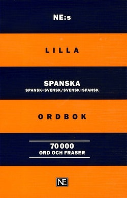 NE:s lilla spanska ordbok: Spansk-svensk/Svensk-spansk 70 000 ord och frase