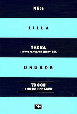 NE:s lilla tyska ordbok : Tysk-svensk Svensk-tysk 70000 ord och fraser