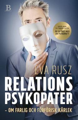 Relationspsykopater : om farlig och förförisk kärlek